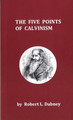 The Five Points of Calvinism (Dabney) (Westminster Discount)