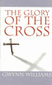 The Glory of the Cross (Williams) (Westminster Discount)