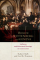 Between Wittenberg and Geneva: Lutheran and Reformed Theology in Conversation (Kolb & Trueman)