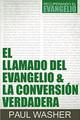 El Llamado Del Evangelio & La Conversión Verdadera (Washer)