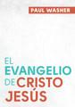 El Evangelio De Cristo Jesús (Washer)