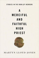 A Merciful and Faithful High Priest (Lloyd-Jones)