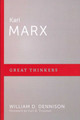 Karl Marx: Great Thinkers Series (Dennison)
