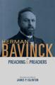 Herman Bavinck on Preaching & Preachers (Bavinck)