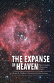 The Expanse of Heaven: Where Creation & Astronomy Intersect (Faulkner)