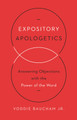 Expository Apologetics: Answering Objections with the Power of the Word (Baucham)