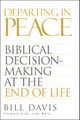 Departing In Peace: Biblical Decision-Making at the End of Life (Davis)