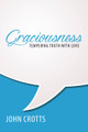 Graciousness: Tempering Truth With Love (Crotts)