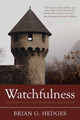 Watchfulness: Recovering a Lost Spiritual Discipline (Hedges)