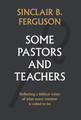 Some Pastors and Teachers (Ferguson)