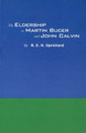 The Eldership in Martin Bucer and John Calvin (Uprichard) (Westminster Discount)