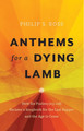 Anthems for A Dying Lamb (Ross)