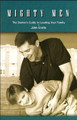 Mighty Men: The Starter's Guide to Leading Your Family (Crotts)