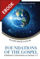 Foundations of the Gospel: A Believer's Commentary on Genesis 1-3 (Gangar) -EBOOK