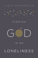 Finding God in My Loneliness (Brownback)