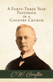 A Forty-Three Year Pastorate in a Country Church (Grafton)