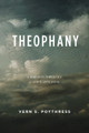Theophany: A Biblical Theology of God's Appearing (Poythress)