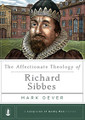 The Affectionate Theology of Richard Sibbes (Mark Dever)