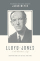 Lloyd-Jones on the Christian Life (Meyer)