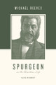 Spurgeon on the Christian Life (Reeves)