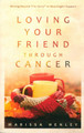 Loving Your Friend Through Cancer (Henley)