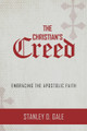 The Christian's Creed: Embracing the Apostolic Faith (Gale)