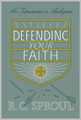 Defending Your Faith: An Introduction to Apologetics (Sproul)