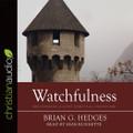 Watchfulness -Audio Book (Hedges)