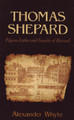 Thomas Shepard: Pilgrim Father and Founder of Harvard (Whyte)