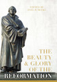The Beauty & Glory of the Reformation (Beeke)