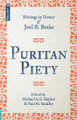Puritan Piety: Writings in Honor of Joel R. Beeke (Haykin)