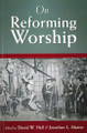 On Reforming Worship (Hall)