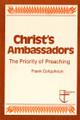 USED- Christ's Ambassadors: The Priority of Preaching (Colquhoun) -USED
