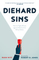 Diehard Sins: How to Fight Wisely against Destructive Daily Habits (Witt)