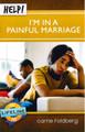 Help! I'm in a Painful Marriage (Foldberg)