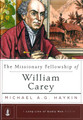 The Missionary Fellowship of William Carey (Haykin)