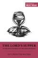 The Lord's Supper as the Sign and Meal of the New Covenant (Waters)
