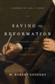 Saving the Reformation: The Pastoral Theology of the Canons of Dort (Godfrey)