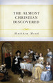 The Almost Christian Discovered - Paperback (Mead)