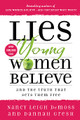 Lies Young Women Believe and the Truth That Sets Them Free (DeMoss)