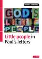 God's Little People: Little People in Paul's Letters (Edwards)