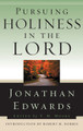 Pursuing Holiness in the Lord (Edwards)