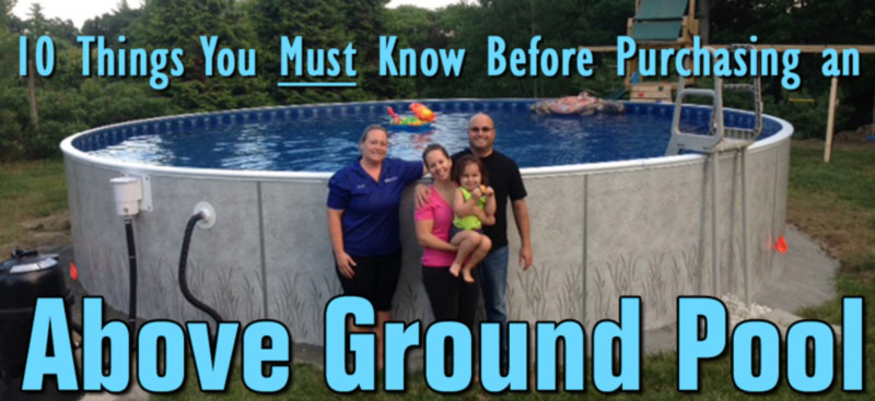 10 Things you Must Know Before Purchasing an Above Ground Pool