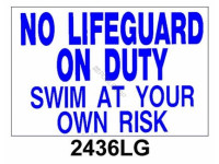 Poolstyle No Lifeguard On Duty Sign (2436Lg)