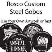 Rosco Custom Steel Gobos