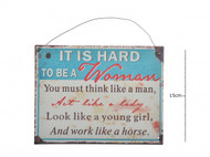 ''It's hard to be a woman'' Metal Plaque (6PL200)