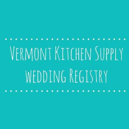 Vermont Kitchen Supply Wedding Registry