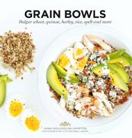 Grain Bowls: Bulgar Wheat, Quinoa, Barley, Rice, Spelt, and More