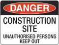 Danger - Construction Site Unauthorised
