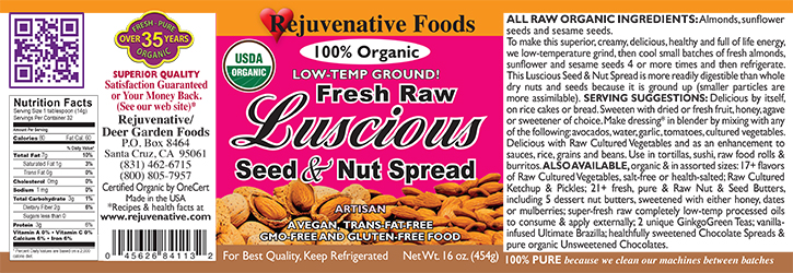 Fresh Raw Rejuvenative Foods Label Organic Luscious Nut and Seed Spread made with almonds, sunflower seeds and sesame seeds,|lowtemp|ground 2 to 3 times